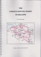 BELGIUM - THE FOREIGN SORTING MARKS - Les Marques Des Bureaux D´Echange By R. HARRISON Issued Déc. 2015 - Filatelia E Historia De Correos