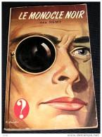 LE POINT D' INTERROGATION. REMY. LE MONOCLE NOIR. 1960 - Hachette - Point D'Interrogation