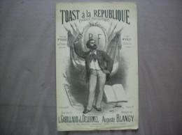 TOAST A LA REPUBLIQUE CHANSON PATRIOTIQUE PAROLES DE L.GABILLAUD & L.DELORMEL MUSIQUE DE AUGUSTE BLANGY - Partitions Musicales Anciennes