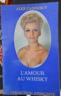 Alex Cadourcy  -  L'amour Au Whisky - Livres, BD, Revues
