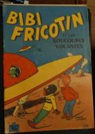 Bibi Fricotin Et Et Les Soucoupes Volantes - Bibi Fricotin