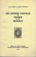 Les Entiers Postaux De France Et Monaco Ed 1974 ( 1iere Edition D'origine )  Storch Et Françon - Postal Stationery