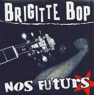 BRIGITTE BOP - Nos Futurs - 45t - TRAUMA SOCIAL - PUNK - Punk