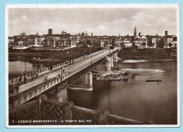 Casale Monferrato - Il Ponte Sul Po - Alessandria