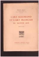 1923 L Art Francais Et L Art Allemand Du Moyen Age Emile Male - Art
