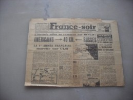 France Soir   ( Derniere  Edition    Dimanche 22 Et Lundi 23 Avril 1945 - Magazines & Papers