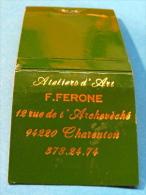 POCHETTE D´ALLUMETTES ATELIERS D'ART F. FERONE 12 RUE DE L'ARCHEVECHE 94220 CHARENTON - Boites D'allumettes