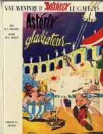 UNE AVENTURE D ASTERIX  ASTERIX GLADIATEUR  -   R GOSCINNY DESSIN DE UDERZO 1964 - Astérix
