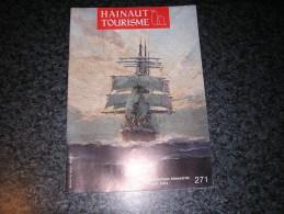HAINAUT TOURISME Revue N° 271 Histoire De La Navigation 2 Marine Mouscron Ath Liard Van Den Abeele Dubrunfaut - Culture