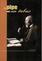 LA PIPE FAIT UN TABAC  - Histoire Et évolution De La Pipe. - Books