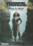 """THORGAL  """" KRISS DE VALMOR """"  - ROSINSKI / VAN HAMME - E.O.  OCTOBRE 2004  LOMBARD - Thorgal"""