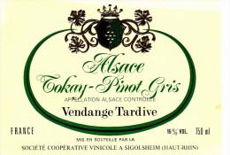 ETIQUETTE NEUVE Vin D´Alsace TOKAY PINOT GRIS Vendange Tardive Coopérative Vinicole De Sigolsheim - White Wines