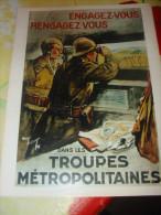 Propagande Engagez-vous Rengagez-vous Dans Les Troupes Métropolitaines  Guerre 1939/1945 - 1939-45