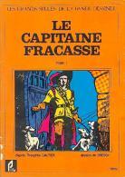 Capitaine Fracasse (le) - Tome 1 -  De Bressy, D'après Théophile Gautier - Books, Magazines, Comics