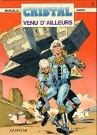 Cristal - 1 - Venu D'ailleurs - De Marcello Et Maric - Books, Magazines, Comics