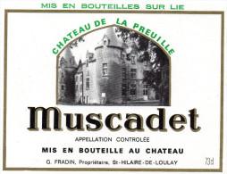 étiquette MUSCADET CHÂTEAU DE LA PREUILLE Sur LIE  G FRADIN.St HILAIRE DE LOULAY VITICULTEUR MONTAIGU 73cl - Castles