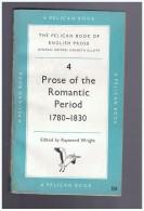 The Pelican Book Of English Prose - 4 - Prose Of The Romantic Period (1780-1830). - Books, Magazines, Comics
