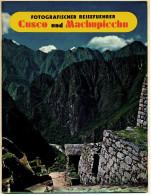 Fotografischer Reiseführer  -  Cusco Und Machupicchu In Peru - Nord- & Südamerika