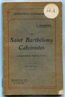 ROUQUETTE Les Saint-Barthélemy Calvinistes L'inquisition Protestante 1908 - Livres, BD, Revues