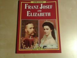 Franz Josef And Elizabeth Door Georg Kugler, Firenze, 2000, 64 Blz. - Histoire