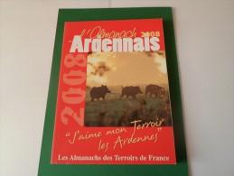 L ALMANACH ARDENNAIS  2008      *****    A     SAISIR ***** - Champagne - Ardenne
