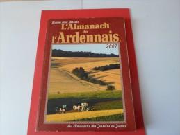 9  L ALMANACH ARDENNAIS  2007      *****    A     SAISIR ***** - Champagne - Ardenne