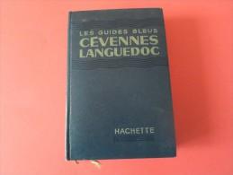LES GUIDES BLEUS CEVENNES LANGUEDOC   PAR HACHETTE 1960      ******    A  Saisir     **** - Languedoc-Roussillon