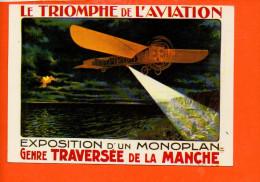Le Triomphe De L'aviation - Exposition D'un Monoplan Genre Traversée De La Manche  (non écrite , Non Oblitérée) - Avions