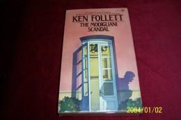 KEN FOLLETT  ° THE MODIGLIANI SCANDAL - Novels