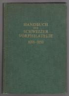 Buch Handbuch Der Schweizer Vorphilatelie 1695-1850 Von Jean J. Winckler - Préphilatélie