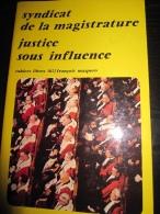 Justice Sous Influence Par Le Syndicat De La Magistrature (Maspéro-1981) - Politica