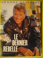 Livre Album Photo  :   Johnny Hallyday  LE DERNIER REBELLE - Livres, BD, Revues