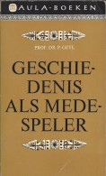 NL.- Geschiedenis Als Medespeler Door Prof. Dr. P. GEYL. Aula-boeken. 2 Scans - Oud