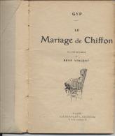 """LIVRE ANCIEN - """" LE MARIAGE De CHIFFON """" -  GYP - Illustrations De René VINCENT - Ed. CALMANN LEVY - Livres, BD, Revues"""