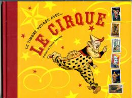 Livre Neuf Sous Blister Soldé à 75% : Le Timbre Voyage Avec Le Cirque Avec 6 Feuillets Neufs - Circo