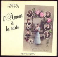 L´amour à La Carte - Pierre Ferran. - Livres