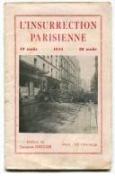 Libération L'insurrection Parisienne 19 Août – 26 Août 1944 - Books, Magazines, Comics