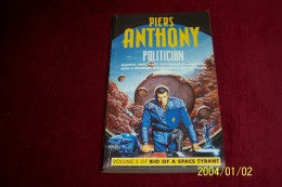 PIERS AN THONY  °°  POLITICIAN  VOLUME 3  BIO OF A SPACE TYRANT - Livres, BD, Revues