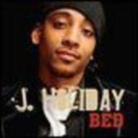Bed .........  J Holiday - Rap & Hip Hop