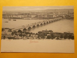 Carte Postale - BORDEAUX (33) - Le Pont (1127/1000) - Bordeaux