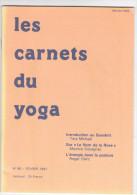 Carnets Du Yoga Mensuel 86 Fev 1987 - Tara Mikael , M Cocagnac, R Clerc