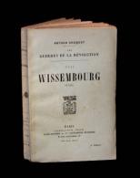 CHUQUET (Arthur) - Les Guerres De La Révolution : Wissembourg. - Livres, BD, Revues
