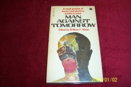 WILLIAM F NOLAN °  MAN AGAINST TOMORROW - Livres, BD, Revues