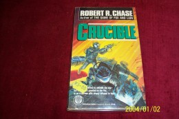 ROBERT R CHASE   °  CRUCIBLE - Livres, BD, Revues