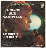 Johnny Hallyday - Il Neige Sur Nashville - Le Coeur En Deux - ( 45 T - 1977 ) - Vinyl Records
