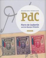 Pierre De Coubertin Und Die Olympia-Philatelie,  Buch Mit 453 Fotos, Viele Raritäten, 256 Seiten - Olympische Spiele