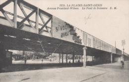 3579 - La Plaine Saint Denis - Avenue Président Wilson - Le Pont De Soissons - Saint Denis