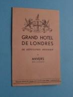 GRAND HOTEL DE LONDRES Anvers ( Thill ) Anno 19??  ( 3 Dubbel Gevouwen / Zie Foto Voor Details ) !! - Antwerpen