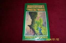STEPHEN R DONALDSON  °  THE POWER THAT PRESERVES - Livres, BD, Revues