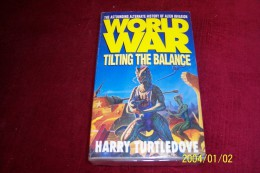 HARRY TURTLEDOVE  °  WORLDWAR  TILTING THE BALANCE - Books, Magazines, Comics